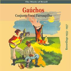 The Music of Brazil: Gauchos, Recordings 1953 - 1957