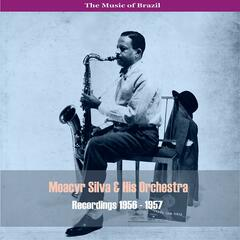 The Music of Brazil: Moacyr Silva & His Orchestra - Recordings 1956 - 1957