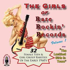 The Girls of Rare Rockin' Records Volume 1