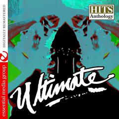Ultimate: Hits Anthology (Digitally Remastered)