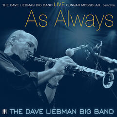 The Dave Liebman Big Band: Live As Always