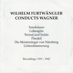 Wilhelm Furtwängler Conducts Wagner