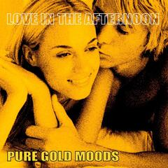 Pure Gold Moods - Love in the Afternoon