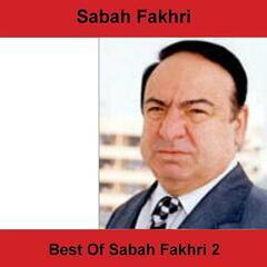 Best Of Sabah Fakhri 2