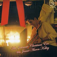 An Intimate Christmas Eve With Jamie Aaron Kelley