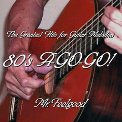 The Greatest Hits For Guitar Melodies 80's A-go-go!