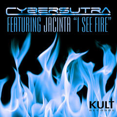 I SEE FIRE (Cybersutra Mixes)