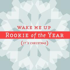 Wake Me Up (It's Christmas)