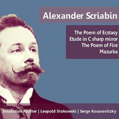 Scriabin: The Poem of Ecstasy, Etude in C-Sharp Minor, The Poem of Fire & Mazurka