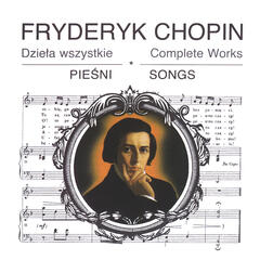 Frédéric Chopin Complete Works: Songs
