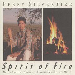 Spirit of Fire: Native American Chanting, Percussion and Flute Music