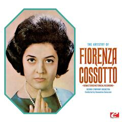 The Artistry Of Fiorenza Cossotto (Remastered Historical Recording)