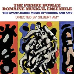 The Avant-Garde Music Of Webern And Amy (Digitally Remastered)