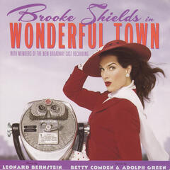 Wonderful Town - New Broadway Cast Featuring Brooke Shields