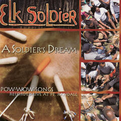 A Soldier's Dream: Powwow Songs Recorded Live at Ft.Randall