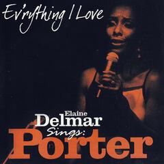 Ev'rything I Love - Elaine Delmar Sings Cole Porter