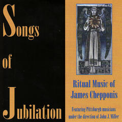 Songs of Jubilation: Ritual Music of James Chepponis