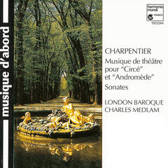 "Charpentier: Incidental Music for ""Circé"" & ""Andromède"""