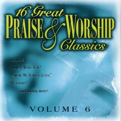 16 Great Praise & Worship Classics Vol. 6