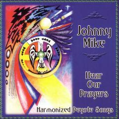 Hear Our Prayers: Harmonized Peyote Songs
