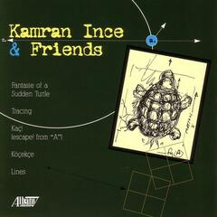 Kamran Ince and Friends