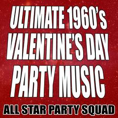 Ultimate 1960's Valentine's Day Party Music