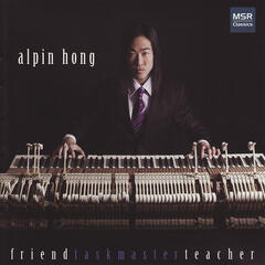Friend Taskmaster Teacher: Music for Solo Piano