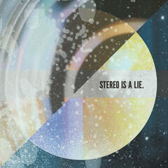 Stereo Is A Lie