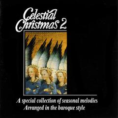 Celestial Christmas 2: A Special Collection of Seasonal Melodies, Arranged in the Baroque Style
