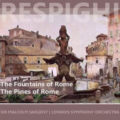 Respighi: The Fountains of Rome & The Pines of Rome