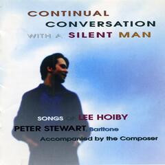 Continual Conversation with a Silent Man – Songs of Lee Hoiby