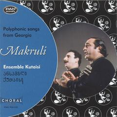 Makruli - Polyphonic Songs from Georgia