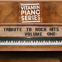 Vitamin Piano Series: Tribute to Rock Hits, Vol.1