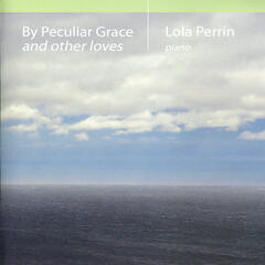 By Peculiar Grace and Other Loves