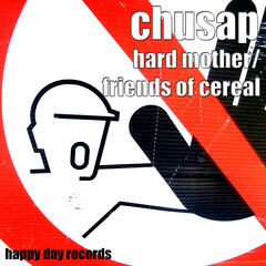Hard Mother / Friends of Cereal