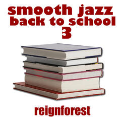 Smooth Jazz Back To School  3