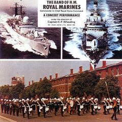 The Band of Her Majesty's Royal Marines: A Concert Performance