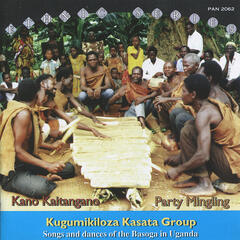 Kano Kaitangano / Party Mingling - Songs and Dances of the Basoga in Uganda