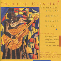 Catholic Classics, Vol. VII: African American Sacred Songs