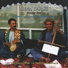 Shirin Dahani / Sweet Lips: Music of North Afghanistan