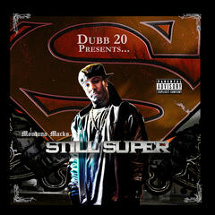 Dubb-20 Presents: Montana Macks Still Super