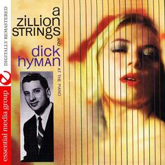 A Zillion Strings And Dick Hyman At The Piano (Digitally Remastered)