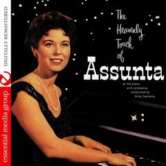 The Heavenly Touch Of Assunta At The Piano (Digitally Remastered)