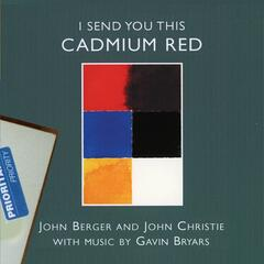 I Send You This Cadmium Red