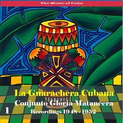 The Music of Cuba - La Guarachera Cubana / Recordings 1948 - 1952, Vol. 1