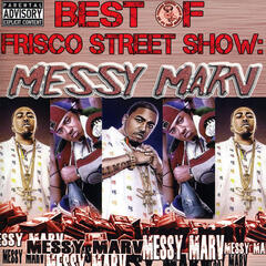 Best of Frisco Street Show: Messy Marv