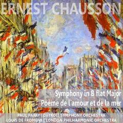 Chausson: Symphony in B-Flat Major & Poème de l'amour et de la mer