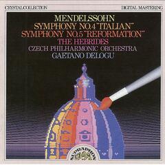 "Mendelssohn: Symphony No. 4 ""Italian"", No. 5 ""Reformation"", The Hebrides"