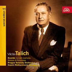 Talich Special Edition 11 Dvořák: Concerto Overtures, Waltzes & Polonaises