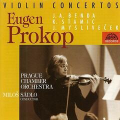 Stamitz / Benda / Myslivecek:  Violin Concertos